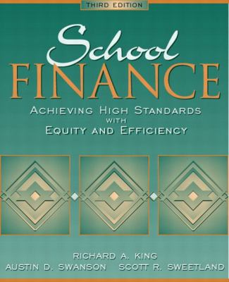 School Finance Achieving High Standards With Equity and Efficiency