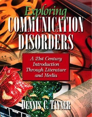 Exploring Communication Disorders A 21st Century Introduction Through Literature and Media
