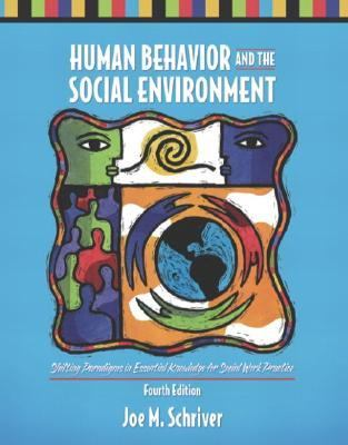Human Behavior and the Social Environment Shifting Paradigms in Essential Knowledge for Social Work Practice