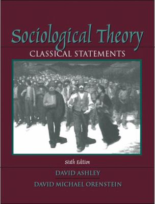 Sociological Theory: Classical Statements (6th Edition)