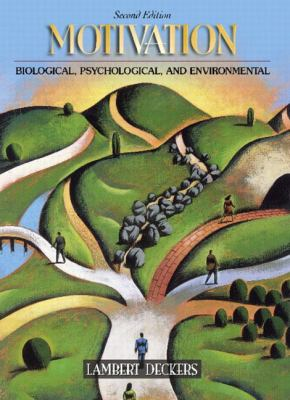 Motivation Biological, Psychological, and Environmental