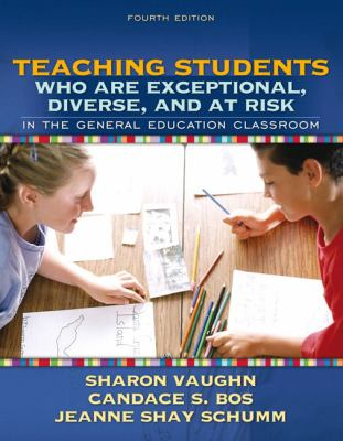 Teaching Students Who Are Exceptional, Diverse, and at Risk in the General Education Classroom (4th Edition)