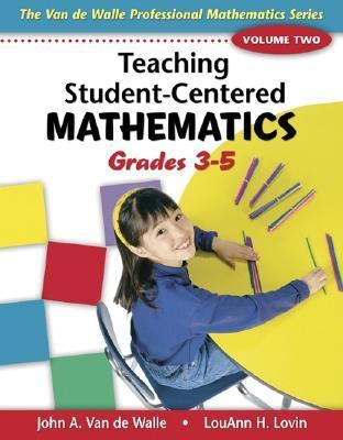 Teaching Student-centered Mathematics Grades 5-8