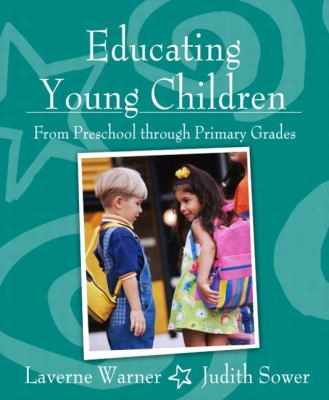 Educating Young Children From Preschool Through Primary Grades