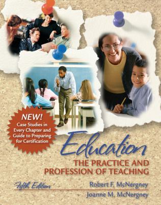 Education The Practice and Profession of Teaching