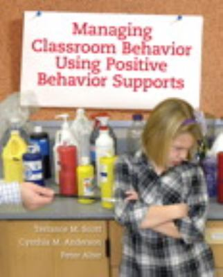 Managing Classroom Behavior Using Positive Behavior Supports