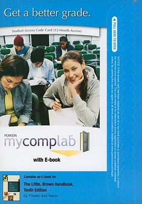 MyCompLab NEW with Pearson eText Student Access Code Card for The Little, Brown Handbook (standalone) (10th Edition)