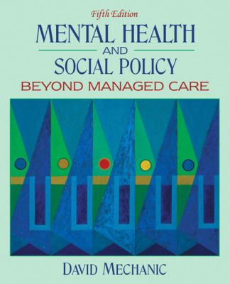 Mental Health and Social Policy Beyond Managed Care