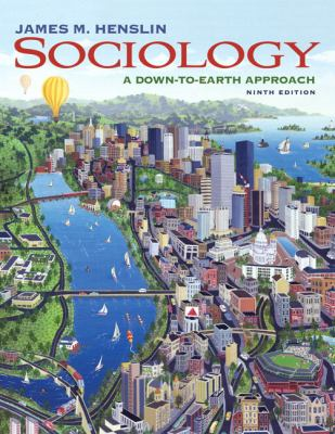 Sociology: A Down-to-Earth Approach (9th Edition)