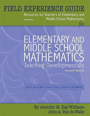 Field Experience Guide for Elementary and Middle School Mathematics: Teaching Developmentally
