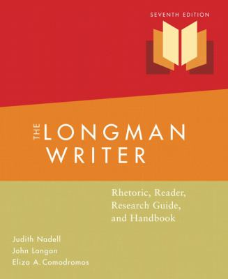 The Longman Writer: Rhetoric, Reader, Research Guide, and Handbook (7th Edition) (MyCompLab Series)