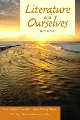 Literature and Ourselves: A Thematic Introduction for Readers and Writers (6th Edition)