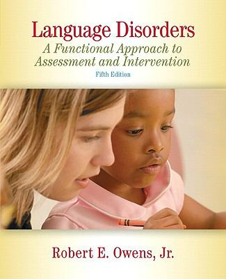 Language Disorders: A Functional Approach to Assessment and Intervention (5th Edition)
