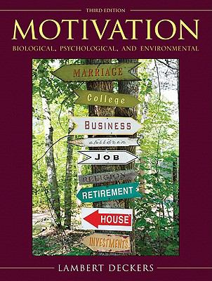 Motivation: Biological, Psychological, and Environmental