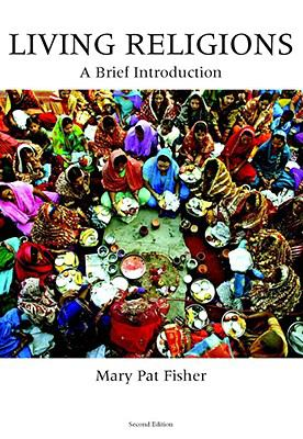 Living Religions: A Brief Introduction (2nd Edition)
