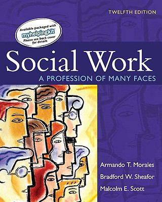Social Work: A Profession of Many Faces (12th Edition)