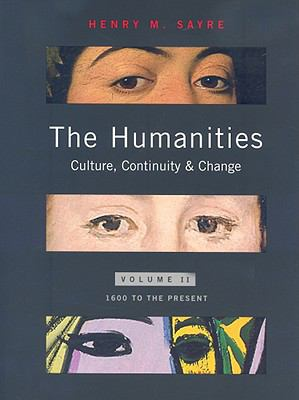 The Humanities: Culture, Continuity, and Change, Volume 2: 1600 to the Present