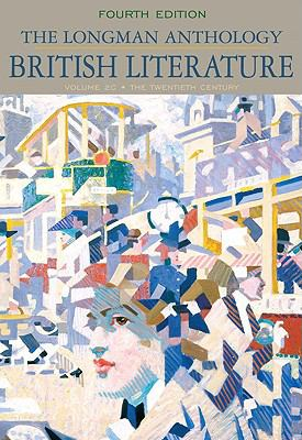 The Longman Anthology of British Literature, Volume 2C: The Twentieth Century and Beyond (4th Edition)