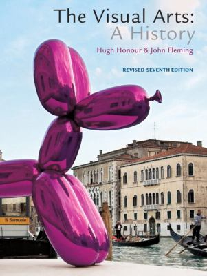 The Visual Arts: A History, Revised Edition (7th Edition)