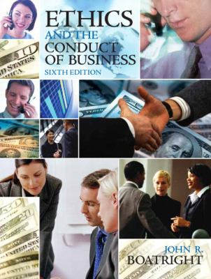 Ethics and the Conduct of Business (6th Edition)