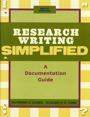 Research Writing Simplified: A Documentation Guide, 6th Edition