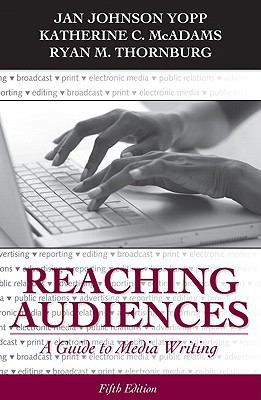 Reaching Audiences: A Guide to Media Writing (5th Edition)