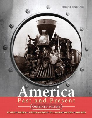 America Past and Present, Combined Volume (9th Edition) (MyHistoryLab Series)