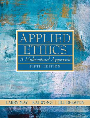 Applied Ethics: A Multicultural Approach (5th Edition)