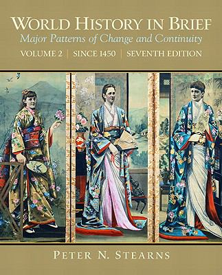 World History in Brief: Major Patterns of Change and Continuity, Volume 2 (Since 1450) (7th Edition)