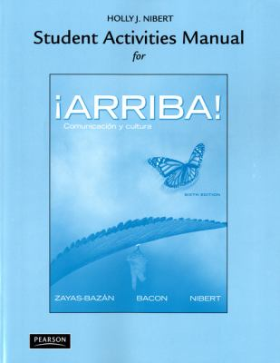 Student Activities Manual for Arriba!: Comunicacin y cultura