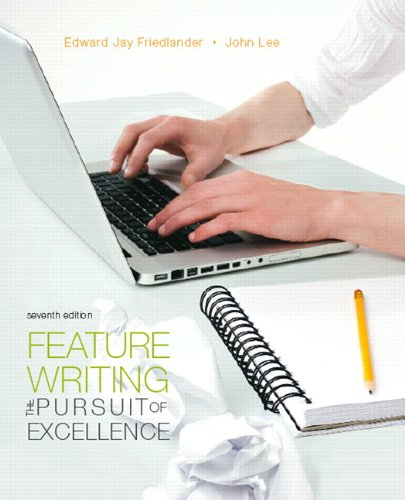 Feature Writing: The Pursuit of Excellence (7th Edition) (Mysearchlab Series for Communication)
