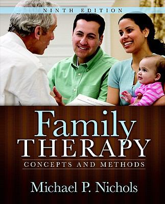 Family Therapy: Concepts and Methods, 9th Edition