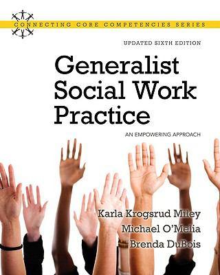 Generalist Social Work Practice: An Empowering Approach (Updated Edition) (6th Edition) (MySocialWorkLab Series)