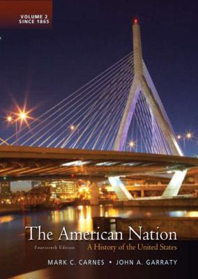 The American Nation: A History of the United States, Volume 2 (14th Edition)