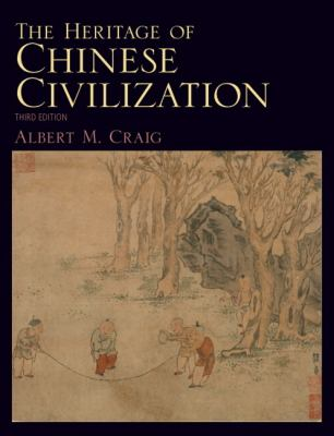 Heritage of Chinese Civilization, The (3rd Edition)