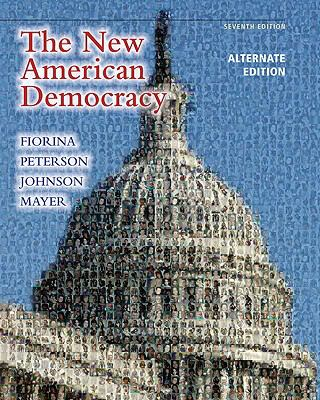 New American Democracy, The, Alternate Edition (7th Edition)