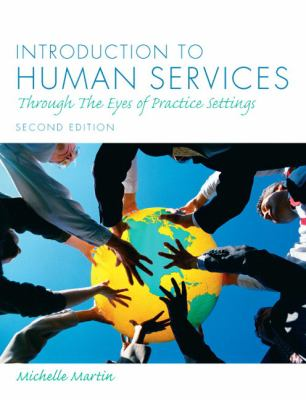 Introduction to Human Services: Through the Eyes of Practice Settings (2nd Edition)