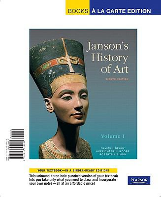 Janson's History of Art: The Western Tradition, Volume I, Books a la Carte Edition (8th Edition)