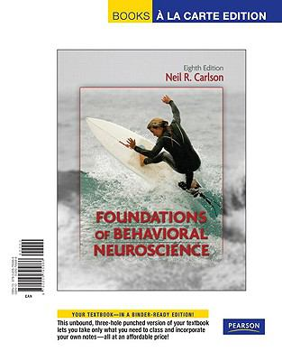 Foundations of Behavioral Neuroscience, Books a la Carte Edition (8th Edition)