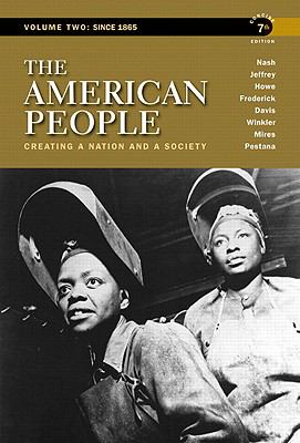 The American People: Creating a Nation and a Society, Concise Edition, Volume 2 (7th Edition)