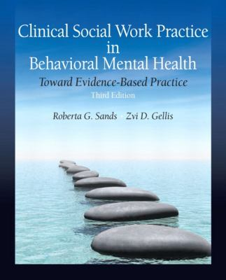 Clinical Social Work Practice in Behavioral Mental Health: Toward Evidence-Based Practice (3rd Edition)