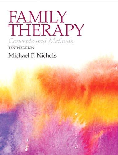 Family Therapy: Concepts and Methods (10th Edition)