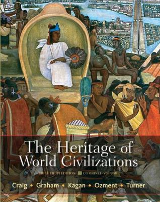 The Heritage of World Civilizations: Brief Edition, Combined Volume (5th Edition)