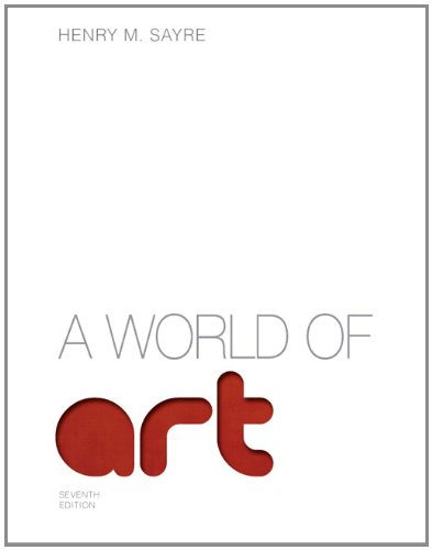 A World of Art (7th Edition) by Sayre, Henry M. 7th (seventh) Edition [Paperback(2012)]