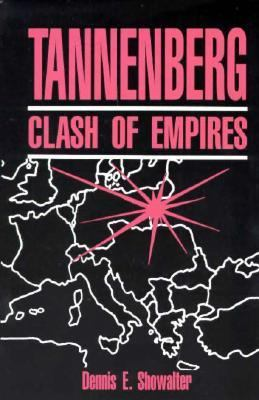 Tannenberg Clash of Empires