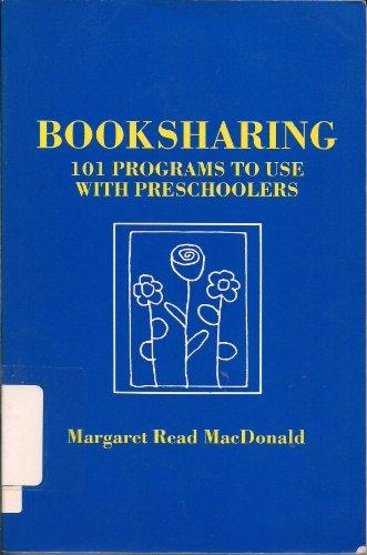 Booksharing: One Hundred One Programs to Use With Preschoolers