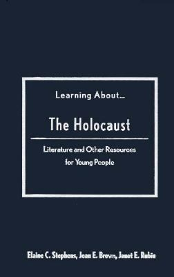 Learning about the Holocaust: Literature and Other Resources for Young People