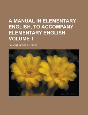 A Manual in Elementary English, to Accompany Elementary English