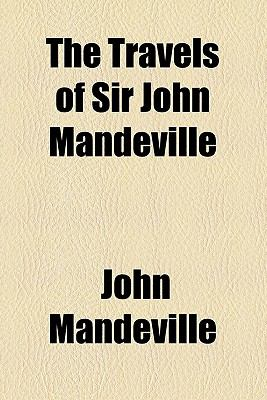 the travels of sir john mandeville The seventeenth-century writer sir thomas browne declared that sir john mandeville was the greatest liar of all time the travel book attributed to mandeville, which first appeared around 1371, was certainly one of the most popular books of the late middle ages (hundreds of medieval manuscript copies of it have survived to the present day.
