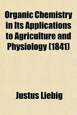 Organic Chemistry in Its Applications to Agriculture and Physiology (1841)